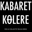 Concert COLLECTIF RELOU KREW présente KABARET KOLERE