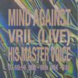 Soirée Voodoo Artists - Mind Against - VRIL (Live) - His Master Voice