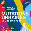 Expo Mutations urbaines (+ Explora)