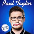 Spectacle PAUL TAYLOR à NANTES @ THEATRE 100 NOMS - Billets & Places