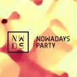 Soirée NOWADAYS PARTY