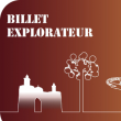 Visite Billet Explorateur 2017