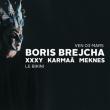 Soirée BORIS BREJCHA + XXXY + KARMAÂ + MEKNES