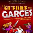 Théâtre LA GUERRE DES GARCES