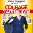 "Spectacle JOHNY GUICHARD - ""COURAGE, J'ARRIVE"""