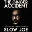 Concert THE GINGER ACCIDENT - HOMMAGE À SLOW JOE