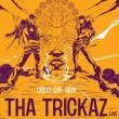 """Concert Tha Trickaz """"Cloud City Tour""""+ Creaky Jackals"""