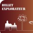 Visite Billet Explorateur 2017