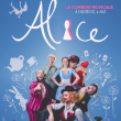 Spectacle ALICE,LA COMEDIE MUSICALE