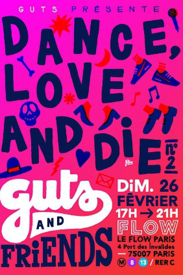 Soirée GUTS and Friends présentent DANCE, LOVE & DIE à PARIS @ Le Flow Paris - Billets & Places