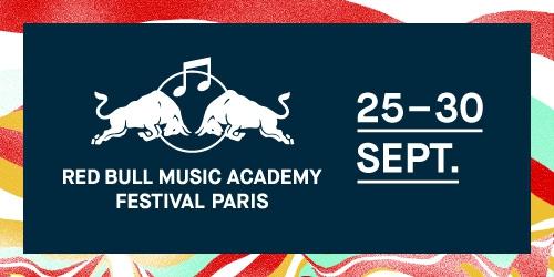 Billets RED BULL MUSIC ACADEMY FESTIVAL PARIS
